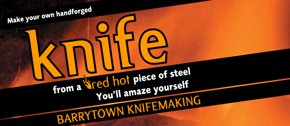 Barrytown Knifemaking – Make your own knife! West Coast, New